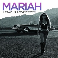 I Stay In Love (Remixes) - EP - Mariah Carey mp3 download