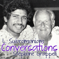 Don't Leave Me (feat. Jorge Strunz & Joe Sample) L. Subramaniam & Stéphane Grappelli