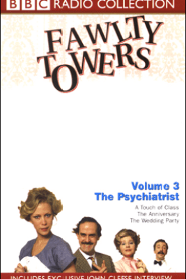 Fawlty Towers, Volume 3: The Psychiatrist (Original Staging Fiction) - John Cleese & Connie Booth