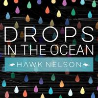Drops In the Ocean Hawk Nelson