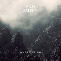 Where We Go - Single - Sam Smith mp3 download