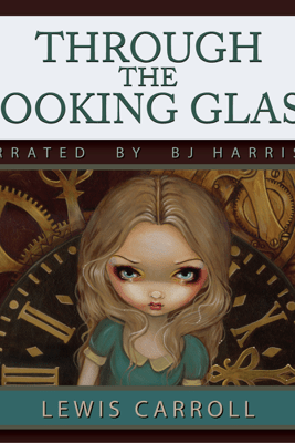 Through the Looking Glass (Unabridged) - Lewis Carroll