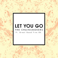 Let You Go (Radio Edit) [feat. Great Good Fine Ok] - Single - The Chainsmokers mp3 download