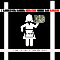 I Taught That Bitch How to Trap - Single - BeachBoyNino & Loso Loaded mp3 download