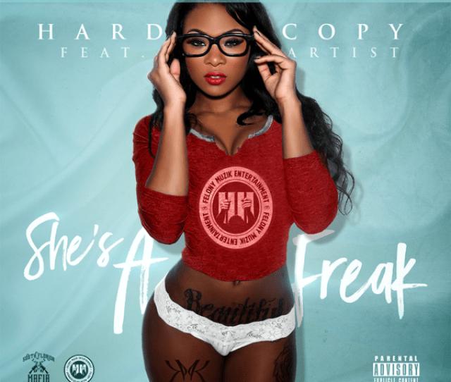 Shes A Freak Feat Artist Single Hard Copy