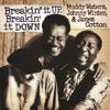 Muddy Waters, Johnny Winter & James Cotton - Breakin' It Up, Breakin' It Down (Live)  artwork