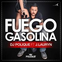 Fuego Gasolina (feat. J. Lauryn) DJ Polique MP3