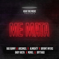 Me Mata (feat. Arcángel, Almighty, Bryant Myers, Noriel, Baby Rasta & Brytiago) - Single - Bad Bunny, Mambo Kingz & DJ Luian mp3 download