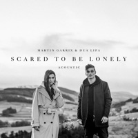 Scared to Be Lonely (Acoustic Version) - Single - Martin Garrix & Dua Lipa mp3 download