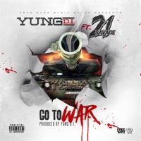 Go to War (feat. 21 Savage) - Single - Yung D.I. mp3 download