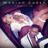 I Don't (feat. YG) - Single - Mariah Carey mp3 download