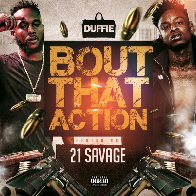 'Bout That Action (feat. 21 Savage) - Single - Duffie mp3 download