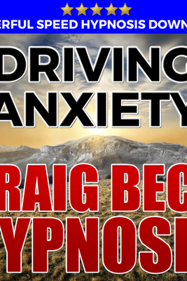 Driving Anxiety: Hypnosis Downloads - Craig Beck