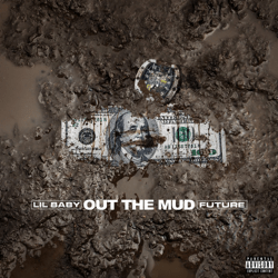 Out the Mud (feat. Future) - Out the Mud (feat. Future) mp3 download