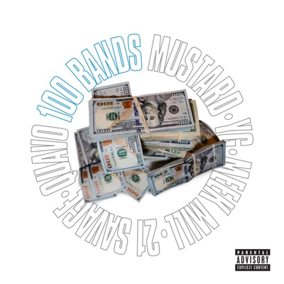 100 Bands (feat. Quavo, 21 Savage, YG & Meek Mill) 100 Bands (feat. Quavo, 21 Savage, YG & Meek Mill) - Single - Mustard mp3 download