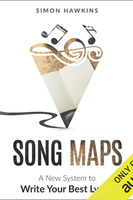 Song Maps: A New System to Write Your Best Lyrics (Unabridged) - Simon Hawkins