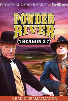 Powder River: Season Two: A Radio Dramatization - Jerry Robbins