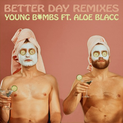 Better Day (Badjokes Remix) - Young Bombs Feat. Aloe Blacc mp3 download