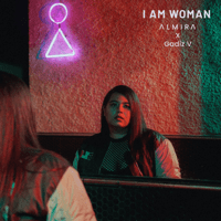 ALMIRA & Gadiz V - I Am Woman