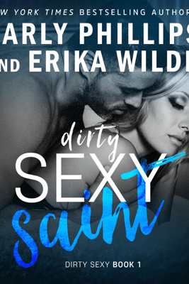 Dirty Sexy Saint: Dirty Sexy, Book 1 (Unabridged) - Carly Phillips & Erika Wilde