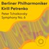 Berlin Philharmonic & Kirill Petrenko - Tchaikovsky: Symphony No. 6