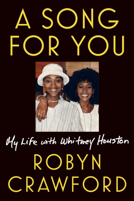 A Song for You: My Life with Whitney Houston (Unabridged) - Robyn Crawford