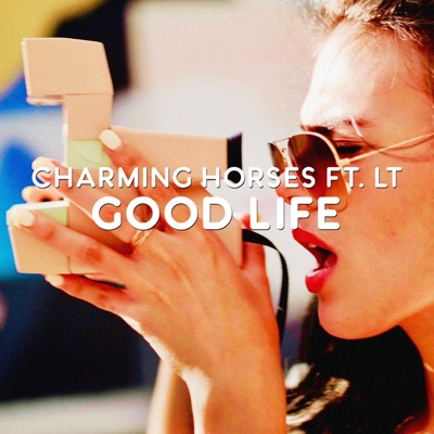 Good Life - Charming Horses Feat. LT mp3 download