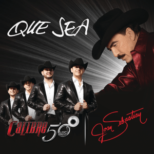 Joan Sebastian & Calibre 50 - Que Sea - Single [iTunes Plus AAC M4A]  (Single 2020)
