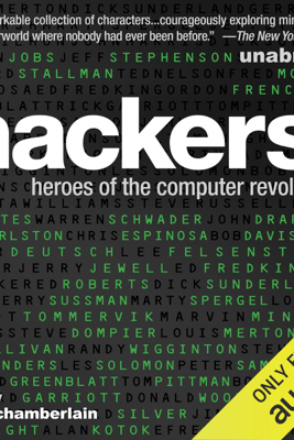 Hackers: Heroes of the Computer Revolution: 25th Anniversary Edition (Unabridged) - Steven Levy