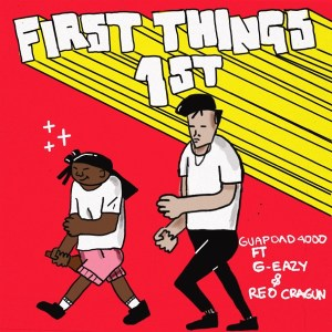 Guapdad 4000 - First Things First