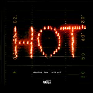 Hot (Remix) [feat. Gunna and Travis Scott] - Hot (Remix) [feat. Gunna and Travis Scott] mp3 download