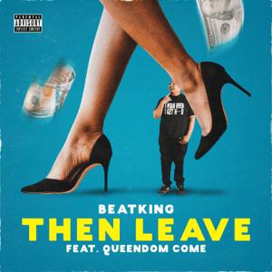 Then Leave (feat. Queendome Come) - Then Leave (feat. Queendome Come) mp3 download