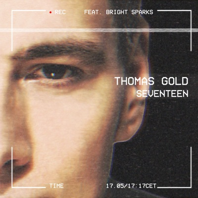 Seventeen - Thomas Gold Feat. Bright Sparks mp3 download