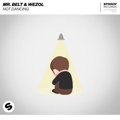 Not Dancing - Mr. Belt & Wezol mp3 download