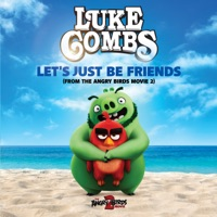Let's Just Be Friends (From the Angry Birds Movie 2) - Single - Luke Combs mp3 download
