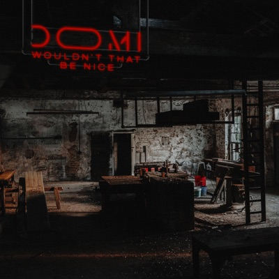 Wouldn't That Be Nice - DOMI mp3 download