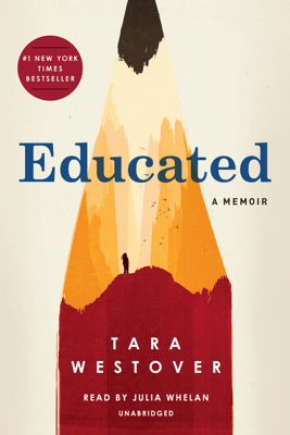 Educated: A Memoir (Unabridged) - Tara Westover