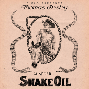 Diplo Presents Thomas Wesley, Chapter 1: Snake Oil - Diplo Presents Thomas Wesley, Chapter 1: Snake Oil mp3 download