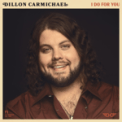 Free Download Dillon Carmichael I Do For You Mp3
