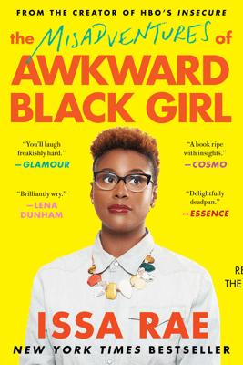 The Misadventures of Awkward Black Girl (Unabridged) - Issa Rae