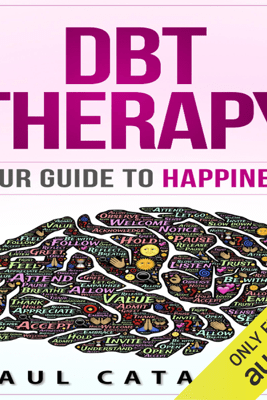 DBT Therapy: Your Guide to Happiness (Unabridged) - Paul Catalani