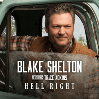 Blake Shelton - Hell Right (feat. Trace Adkins) Mp3