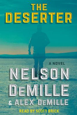 The Deserter (Unabridged) - Nelson DeMille & Alex Demille