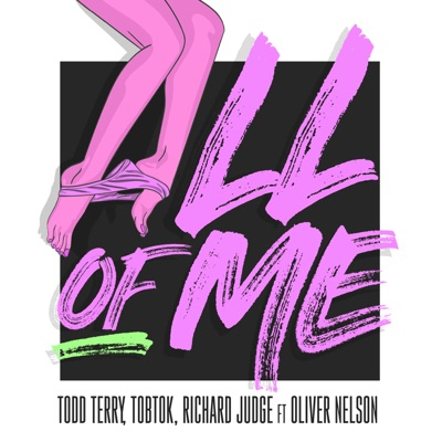 All Of Me (Extended Mix) - Todd Terry, Tobtok & Richard Judge Feat. Oliver Nelson mp3 download