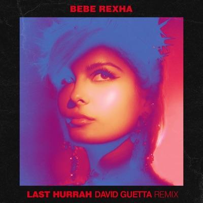 Last Hurrah (David Guetta Remix) - Bebe Rexha mp3 download