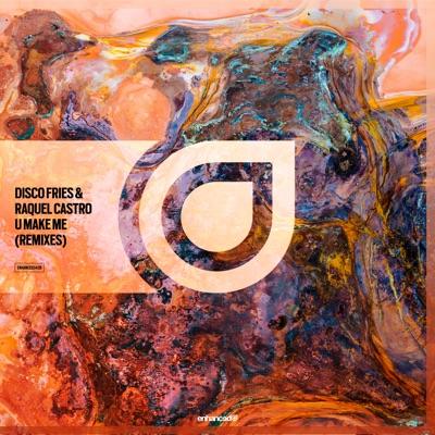 U Make Me - Disco Fries & Raquel Castro mp3 download