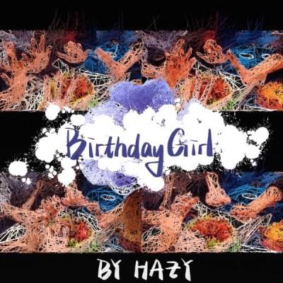 Hazy - Birthday Girl - Single