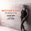David Arn - Mother's Day: The Mother's Tale (feat. Ava Hart)