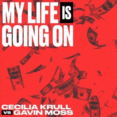 My Life Is Going On (Cecilia Krull vs. Gavin Moss) - Cecilia Krull & Gavin Moss mp3 download