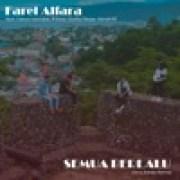 download lagu Farel Alfara Semua Berlalu (feat. Takwa Manabe, R-boyz, Guntur Resse, Hendri RZ, Alva Kenzo) [Alva Kenzo's Remix Version]